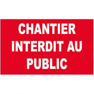Panneau interdiction - Chantier interdit